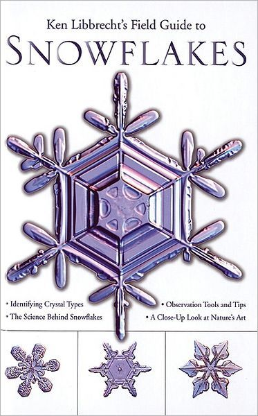 Cover of Ken Lebbrecht's Field Guide to Snowflakes