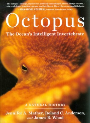Front cover of Octopus: The Ocean's Intelligent Invertebrate: A Natural History, by Jennifer A. Mather et al
