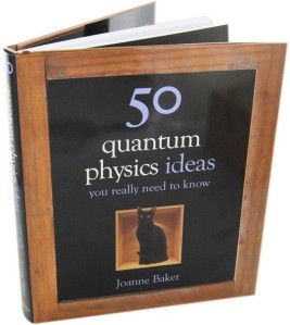 Front cover of 50 Quantum Physics Ideas You Really Need to Know by Joanne Baker
