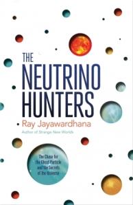 Front cover of The Neutrino Hunters by Ray Jayawardhana