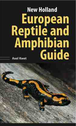 European Reptile and Amphibian Guide by Axel Kwet